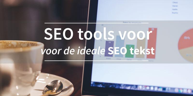 SEO tools voor de ideale SEO teksten