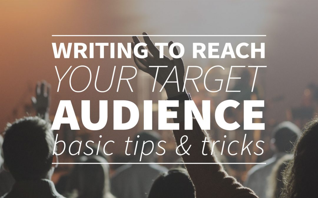 Writing to reach your target audience