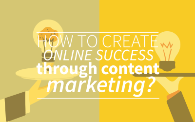 How To Create Online Success Through Content Marketing?
