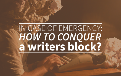 In Case of Emergency: How To Conquer a Writers Block?