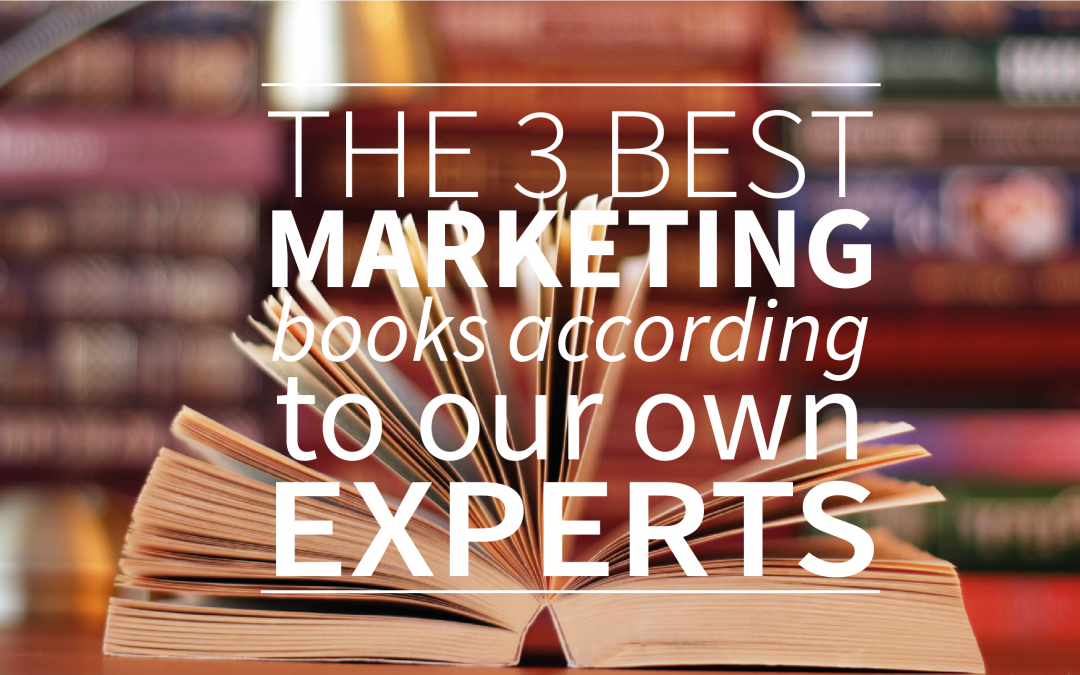 The 3 Best Marketing Books According To Our Own Experts