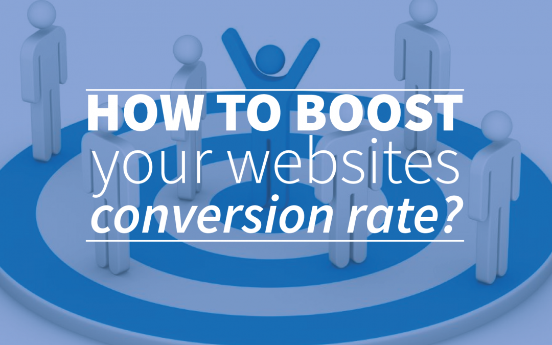 How To Boost Your Websites Conversion Rate?