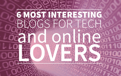6 Most Interesting Blogs for Tech, Online and Marketing Lovers