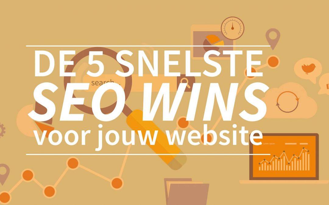 De 5 snelste SEO wins voor jouw website