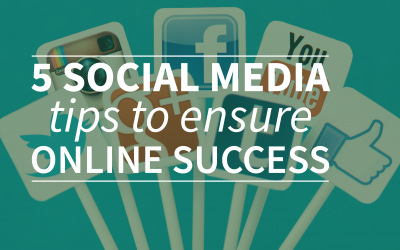 5 social media tips to ensure online success