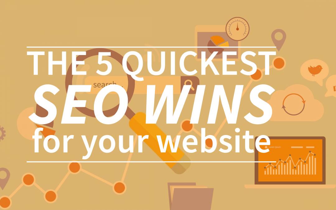 The 5 quickest SEO wins