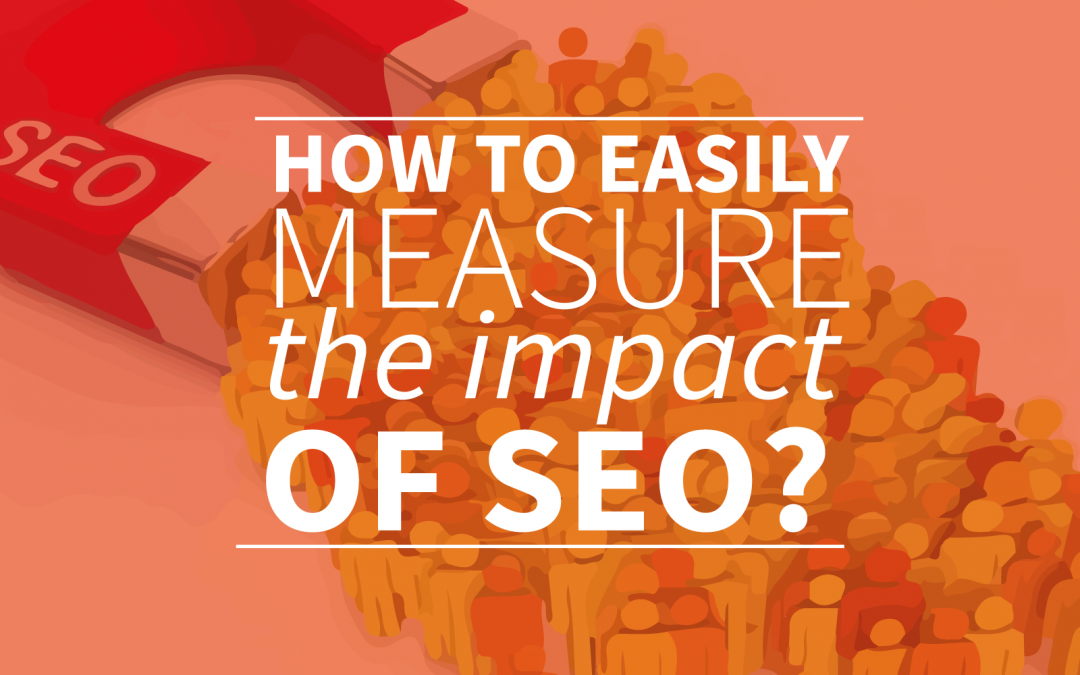How to easily measure the impact of SEO?