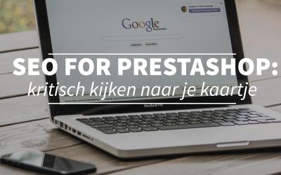 SEO voor Prestashop deel vier: bekijk je online visitekaartje kritisch
