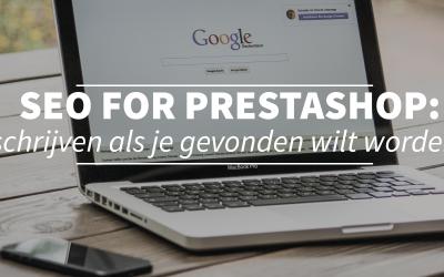 SEO voor Prestashop deel twee: als je gevonden wilt worden moet je schrijven