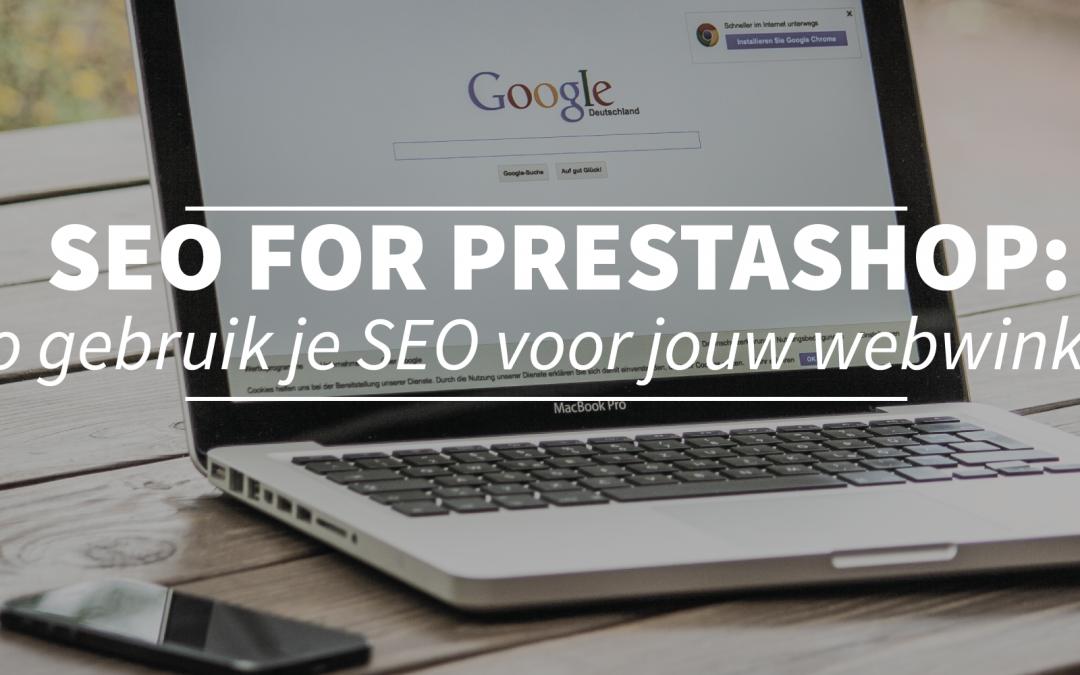 SEO voor Prestashop deel één: zo gebruik je SEO voor jouw webwinkel