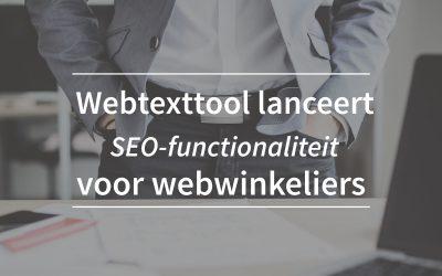 Webtexttool lanceert SEO-functionaliteit voor webwinkeliers