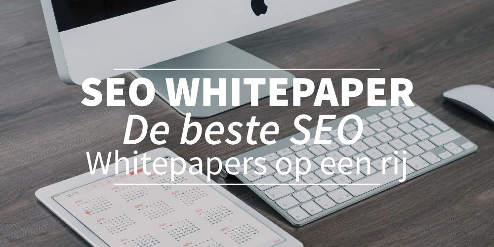 SEO whitepaper: de beste SEO whitepapers op een rij