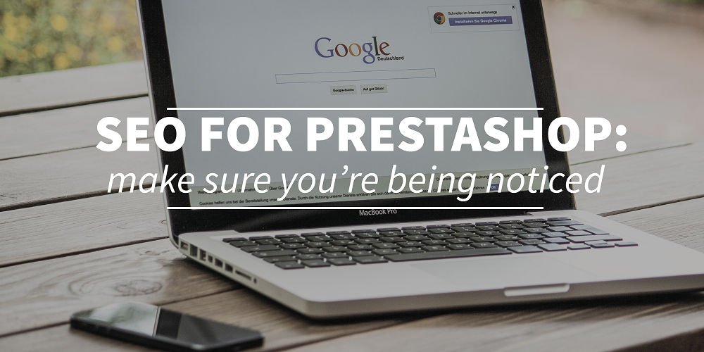 SEO for Prestashop part three: Make sure you are being noticed