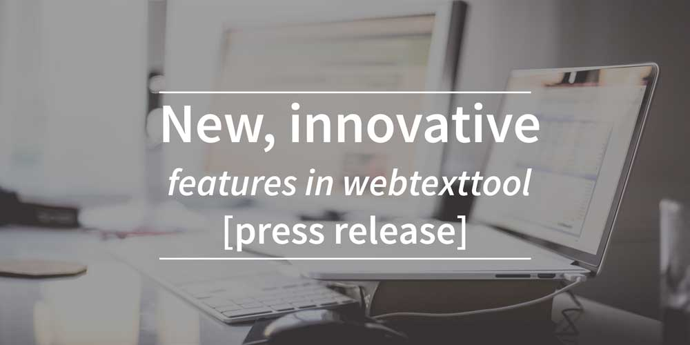 Press release - new innovative features for webtexttool