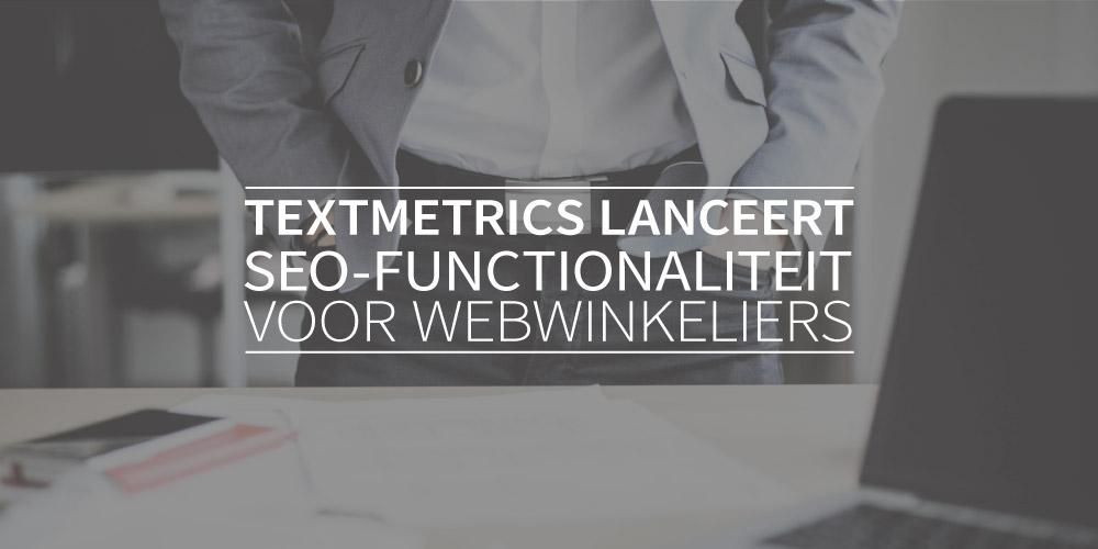 Textmetrics lanceert SEO-functionaliteit voor webwinkeliers