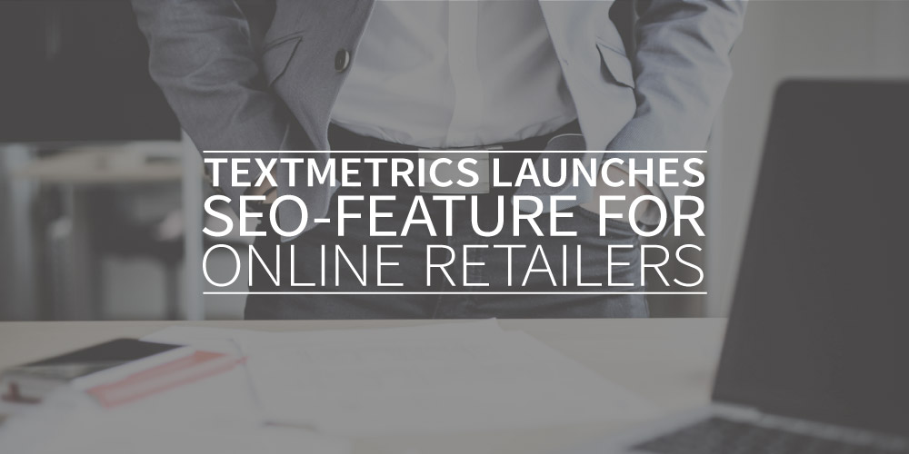 Textmetrics launches SEO-feature for online retailers