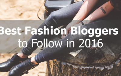 Best Fashion Bloggers to Follow in 2016