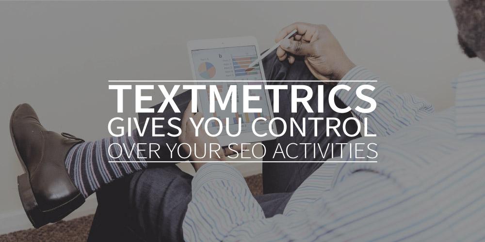 Textmetrics gives you control over your SEO activities