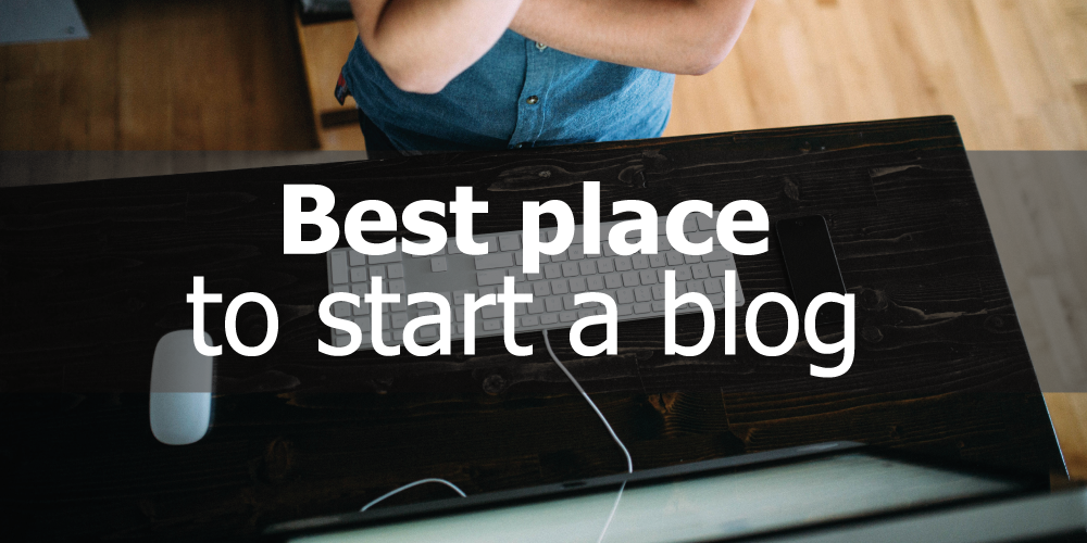 Best place to start a blog