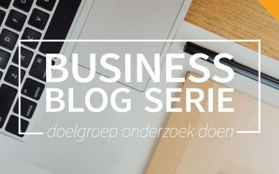 Business blog deel 1: Doelgroep onderzoek doen