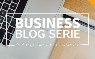 Business blog deel 6: Toetsen, evalueren en corrigeren
