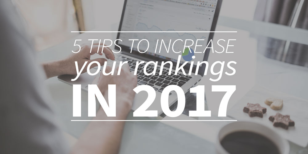 5 tips to increase your rankings in 2017