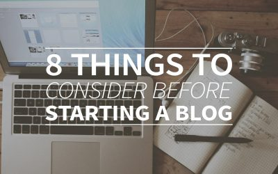 Eight Things to Consider Before Starting a Blog for Your Business
