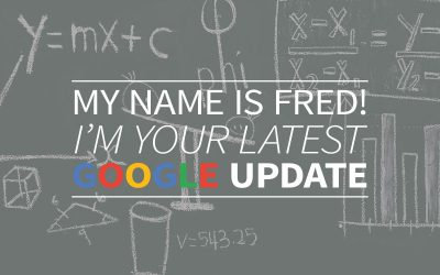 Hi, my name is Fred! I'm your latest Google update :-)