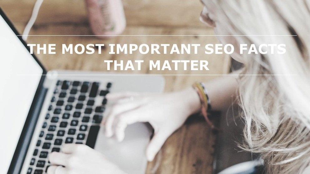 The most important SEO facts that matter