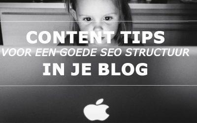 Content tips voor een goede SEO structuur in je blog