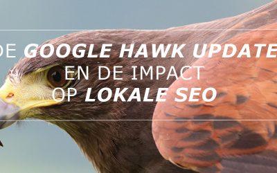 De Google Hawk Update en de impact op lokale SEO