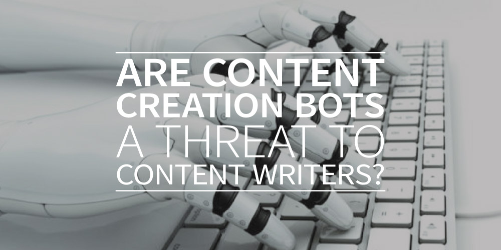 Are content creation bots a threat to content writers?