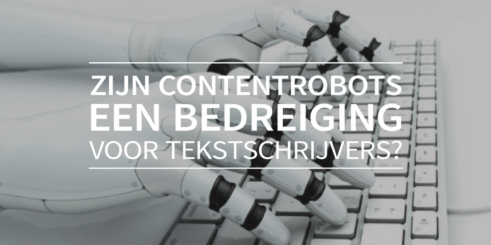 Zijn contentrobots een bedreiging voor tekstschrijvers?
