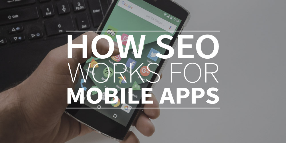 How SEO Works for Mobile Apps