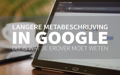 Langere metabeschrijving in Google? Toch niet! Dit is wat je moet weten.