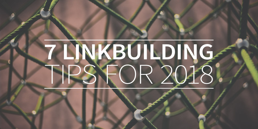 7 link building tips for 2018
