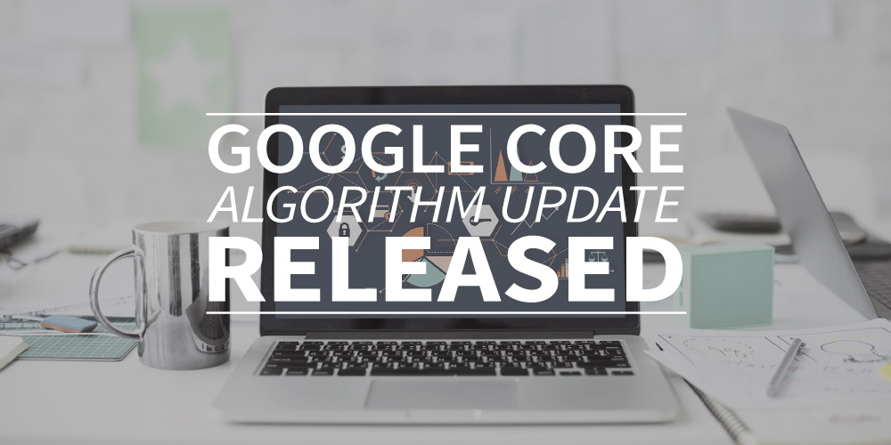 Google Core Algorithm Update released