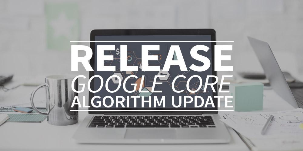 Release Google Core Algorithm Update