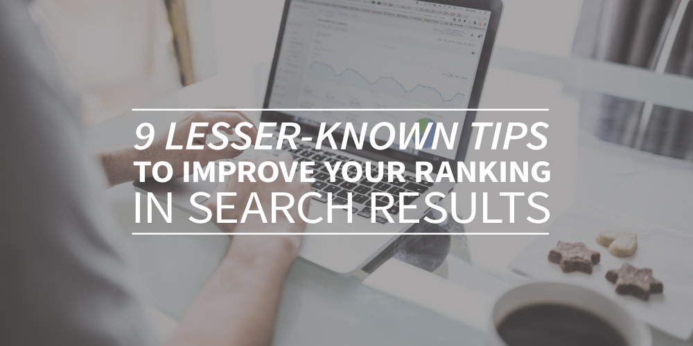 9 lesser-known tips to improve your ranking in search results