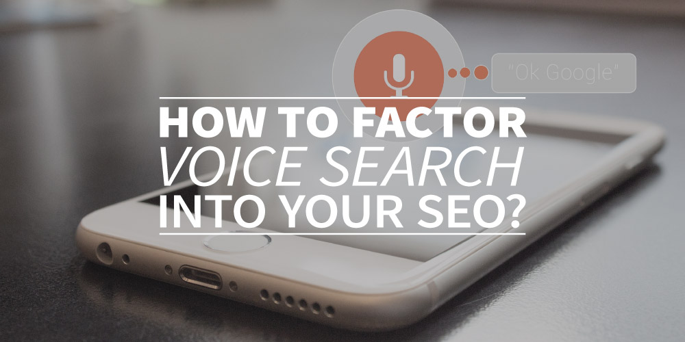How to factor voice search into your SEO?