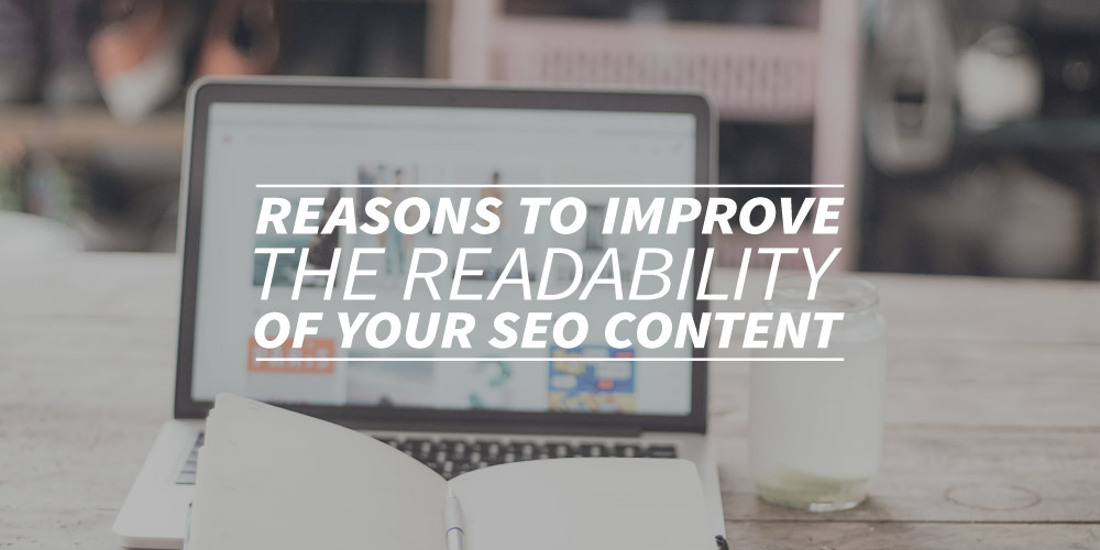 Reasons to improve the readability of your SEO content