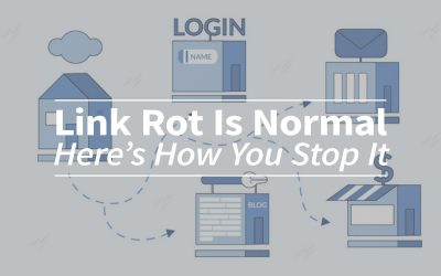 Link Rot is Normal. Here's How You Stop It