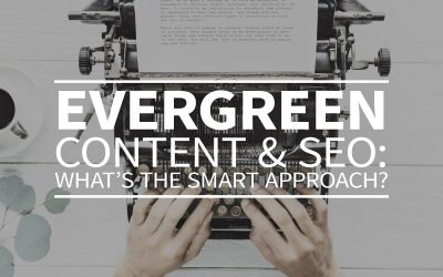 Evergreen content & SEO: what's the smart approach?