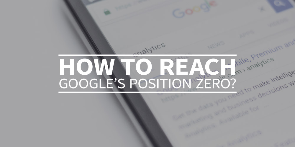How to reach Google's Position Zero [7-step plan]