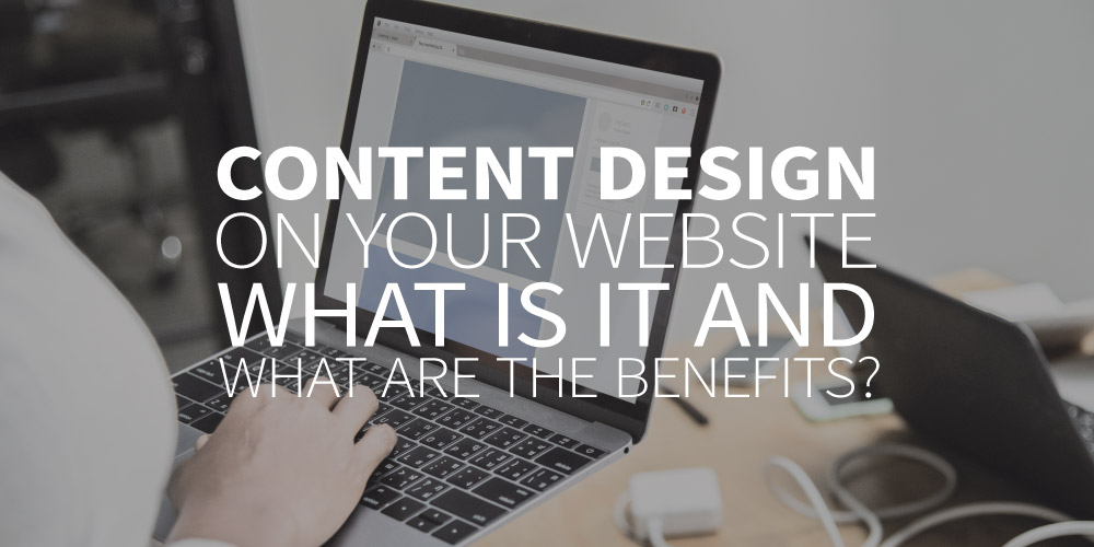Content design on your website. What is it and what are the benefits?