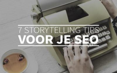 7 storytelling tips voor je SEO