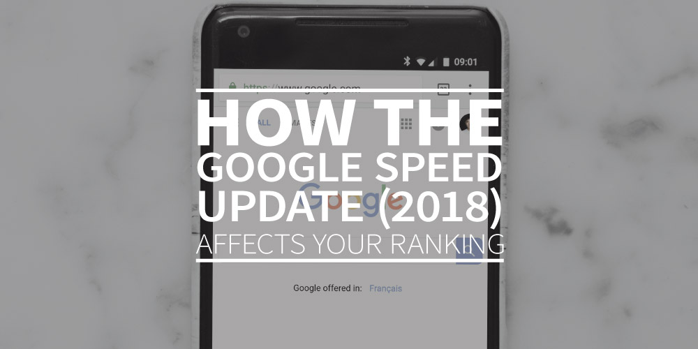 How the Google Speed Update (2018) affects your ranking