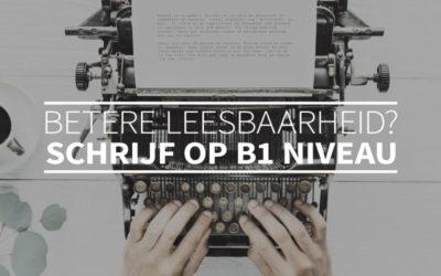 Betere leesbaarheid? Schrijf op B1 niveau