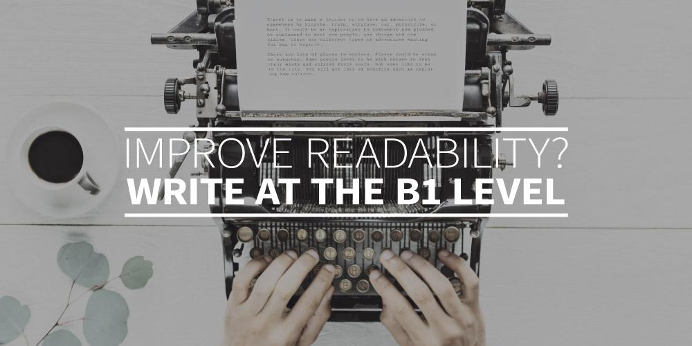 Improve readability? Write at the B1 level