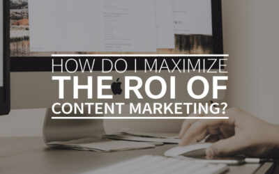 How do I maximize the ROI of content marketing?